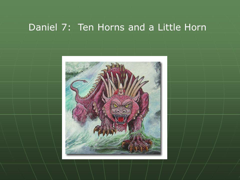 Daniel 7: Ten Horns and a Little Horn