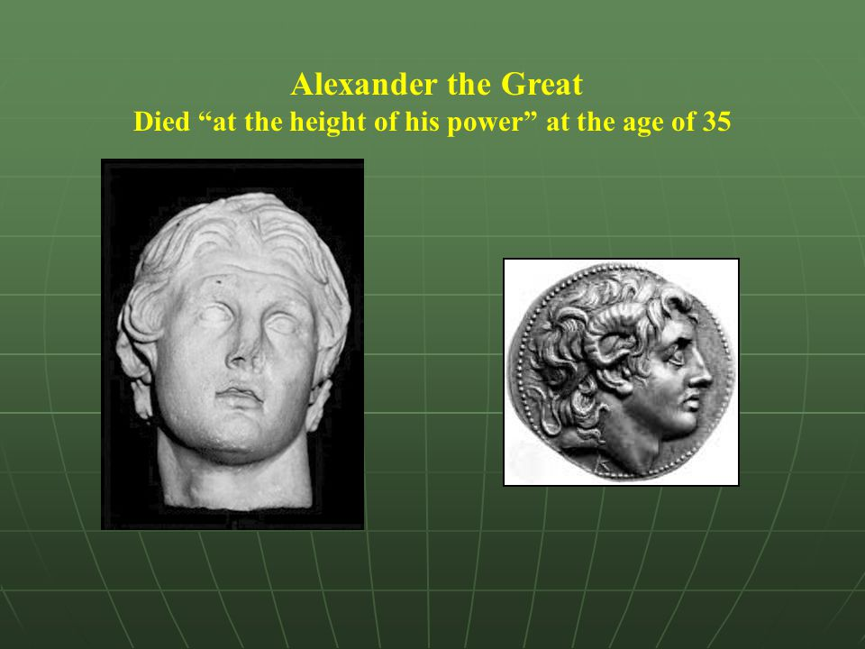 """Alexander the Great Died """"at the height of his power"""" at the age of 35"""