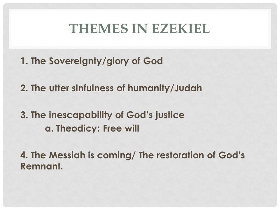 EZEKIEL AND THEODICY Ezekiel emphasized both judgment and grace.