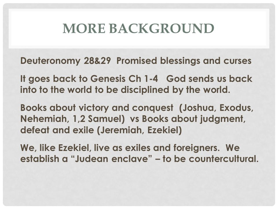 EZEKIEL 11 JUDGMENT ON THE LEADERS OF JUDAH Remember, this is being said to the elders.
