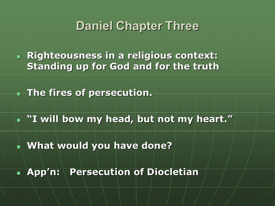 Daniel Chapter Three Righteousness in a religious context: Standing up for God and for the truth Righteousness in a religious context: Standing up for