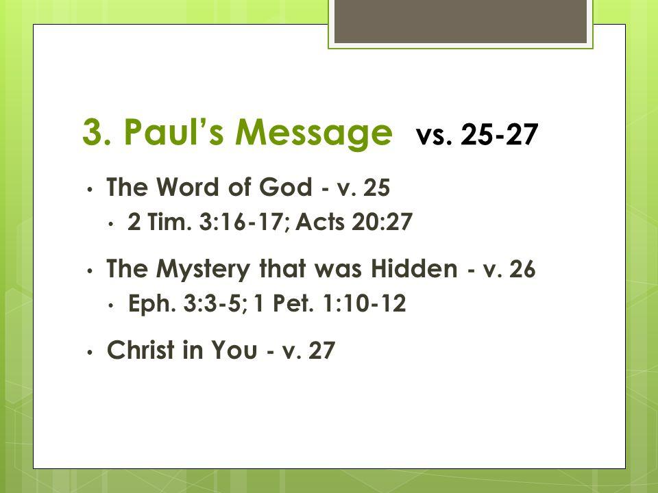 3.Paul's Message vs. 25-27 The Word of God - v. 25 2 Tim.