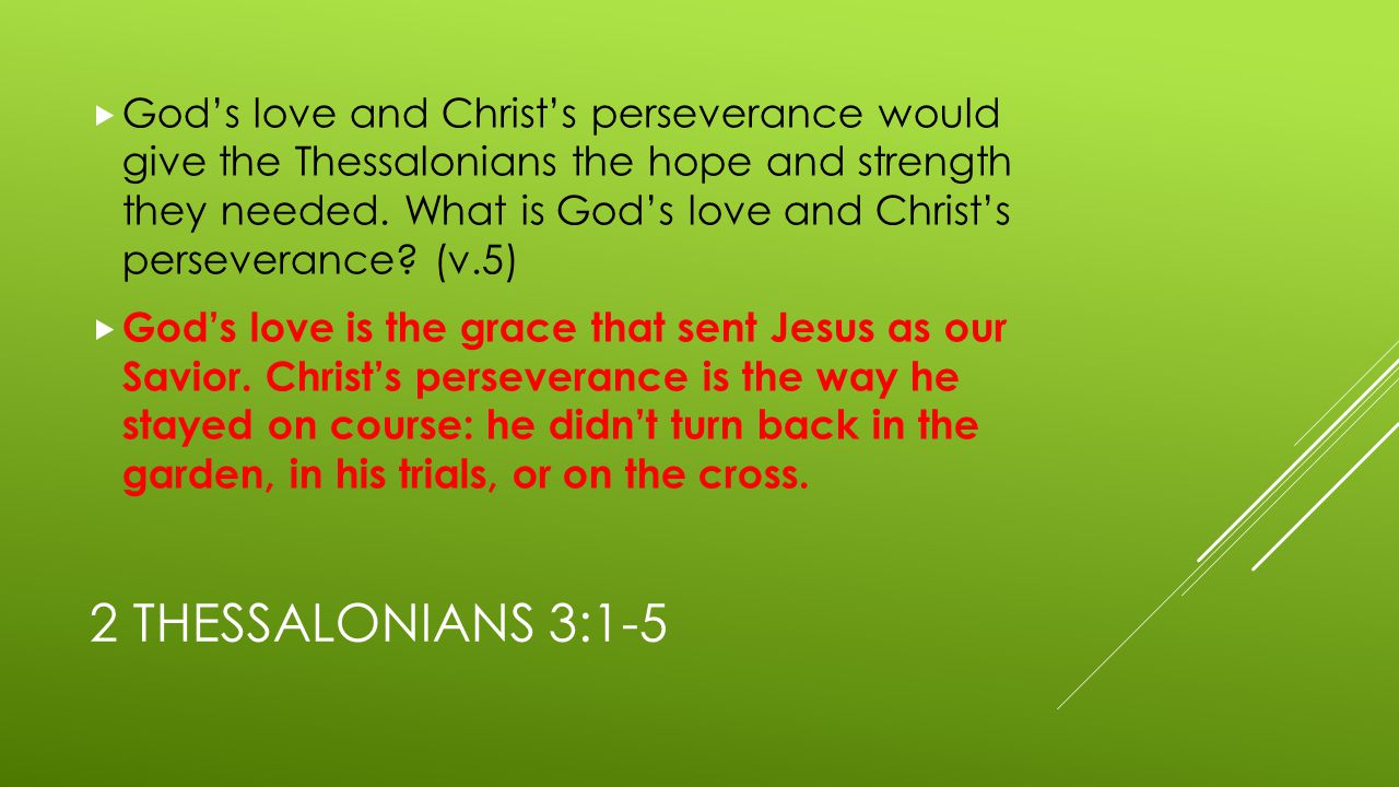 2 THESSALONIANS 3:1-5  Agree or disagree.Mission work will always be hard and dangerous.