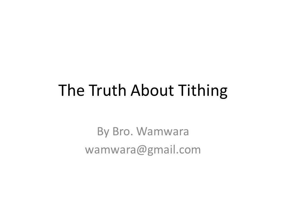 The Truth About Tithing By Bro. Wamwara
