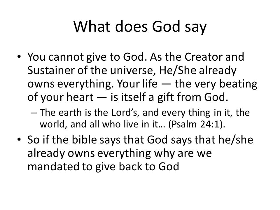 What does God say You cannot give to God.