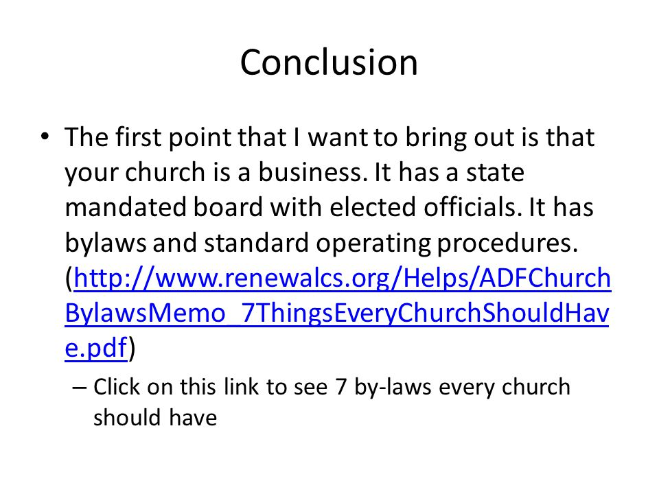 Conclusion The first point that I want to bring out is that your church is a business.