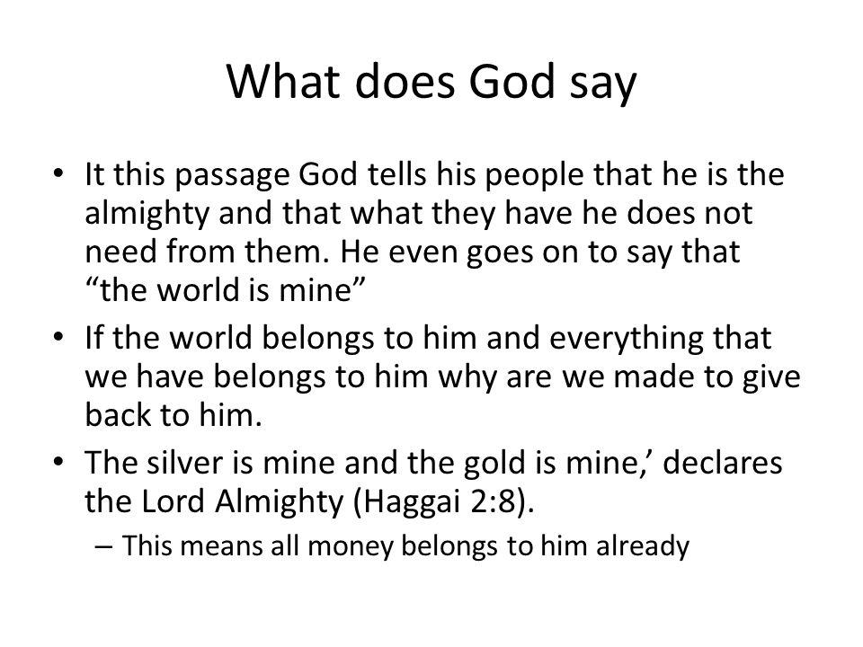 What does God say It this passage God tells his people that he is the almighty and that what they have he does not need from them.