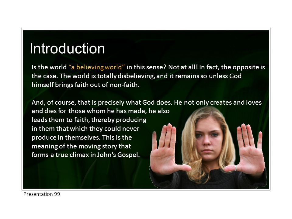 Introduction Is the world a believing world in this sense.