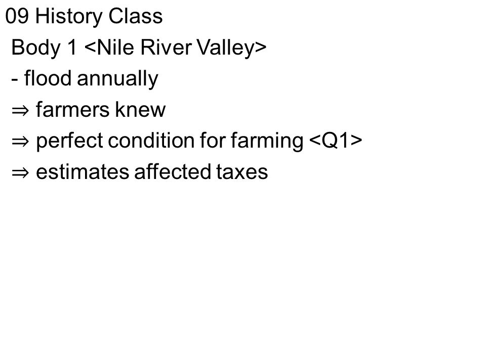 09 History Class Body 1 - flood annually ⇒ farmers knew ⇒ perfect condition for farming ⇒ estimates affected taxes