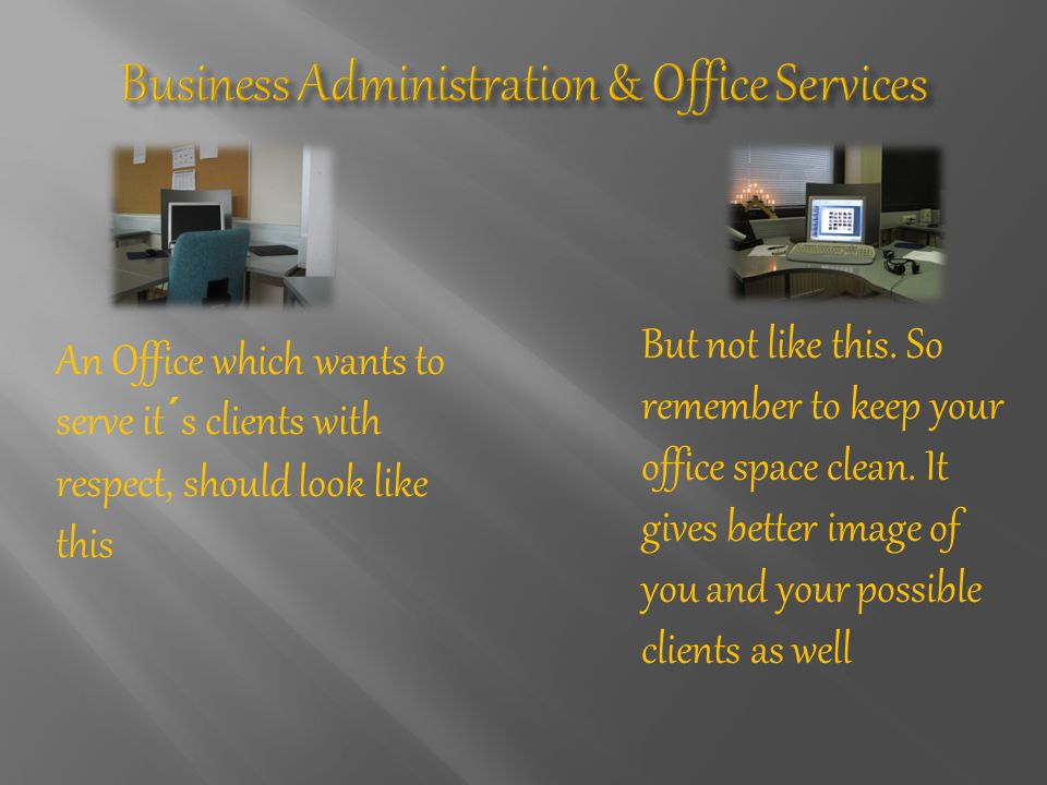An Office which wants to serve it´s clients with respect, should look like this But not like this.