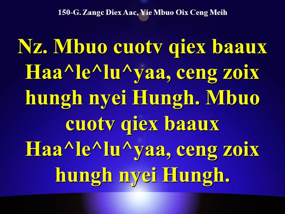 150-G. Zangc Diex Aac, Yie Mbuo Oix Ceng Meih Nz.