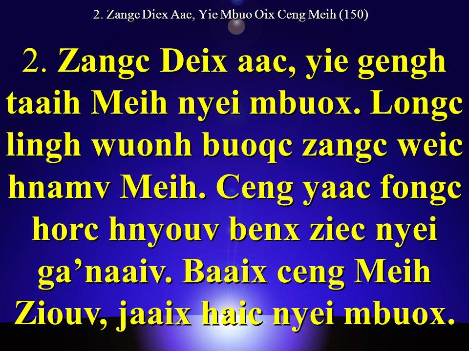 2. Zangc Diex Aac, Yie Mbuo Oix Ceng Meih (150) 2.