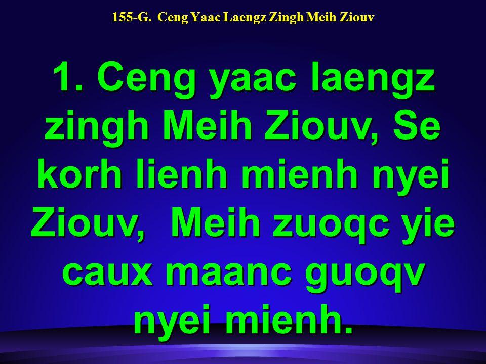 155-G. Ceng Yaac Laengz Zingh Meih Ziouv 1.