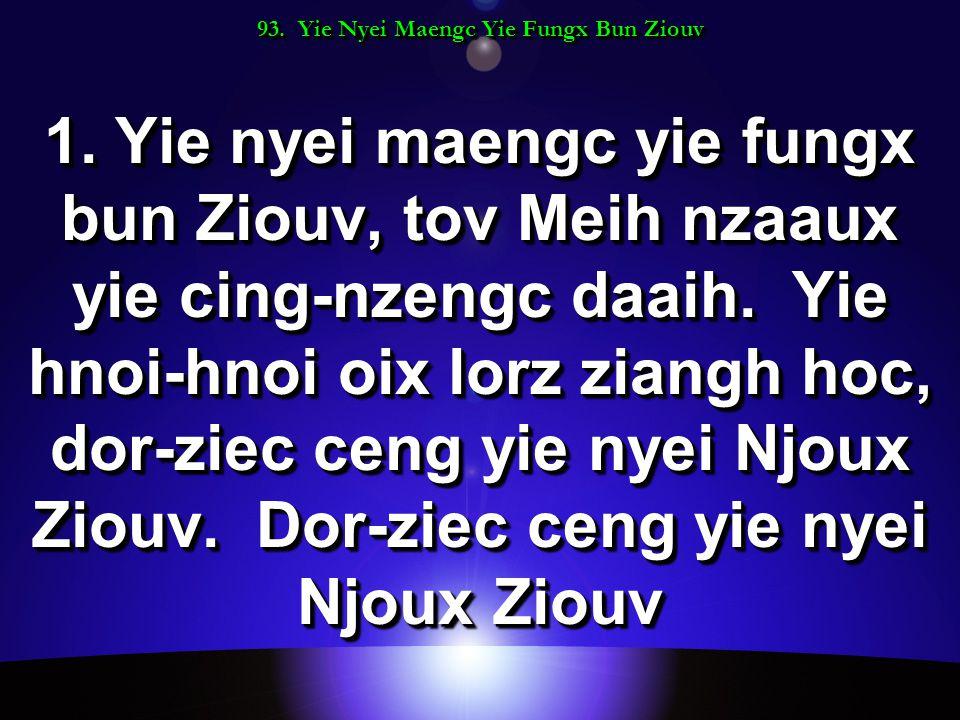 93. Yie Nyei Maengc Yie Fungx Bun Ziouv 1.