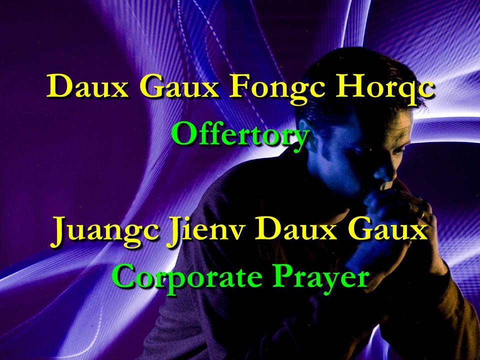 Daux Gaux Fongc Horqc Offertory Juangc Jienv Daux Gaux Corporate Prayer Daux Gaux Fongc Horqc Offertory Juangc Jienv Daux Gaux Corporate Prayer