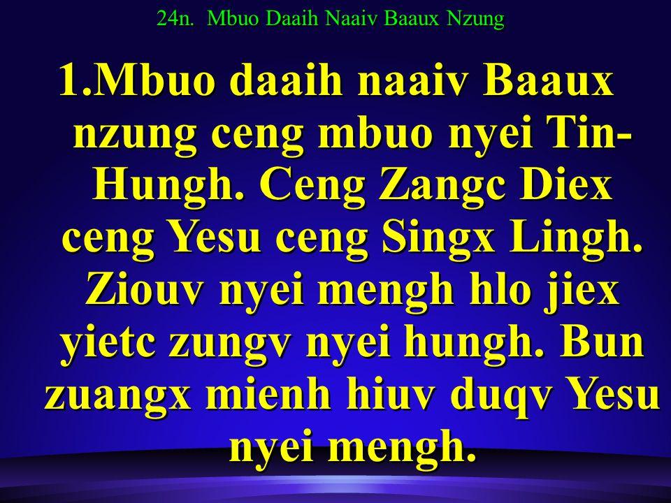 24n. Mbuo Daaih Naaiv Baaux Nzung 1.Mbuo daaih naaiv Baaux nzung ceng mbuo nyei Tin- Hungh.