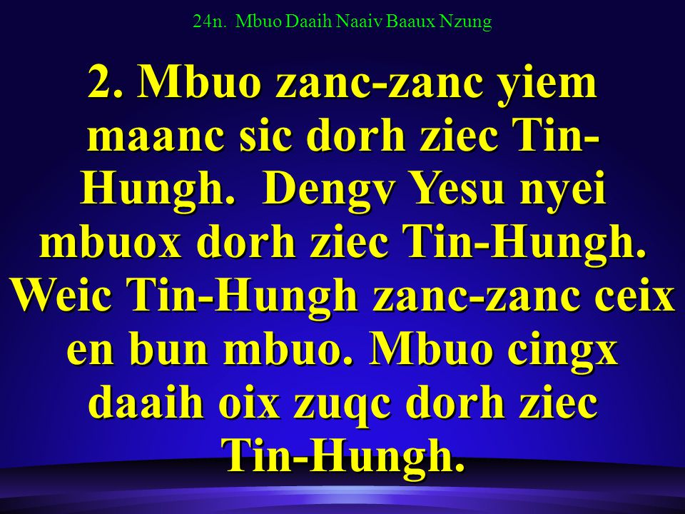 24n. Mbuo Daaih Naaiv Baaux Nzung 2. Mbuo zanc-zanc yiem maanc sic dorh ziec Tin- Hungh.