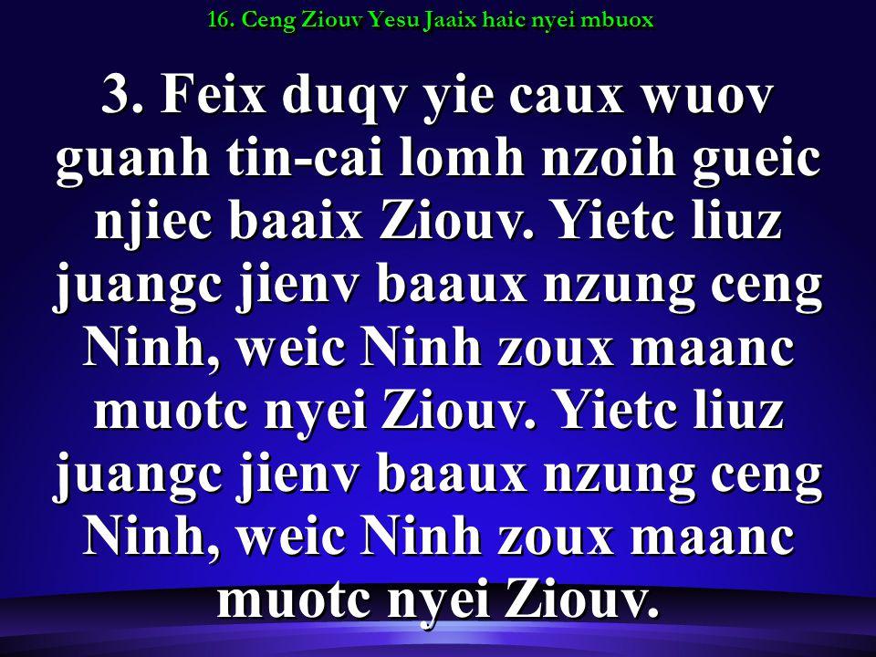 16. Ceng Ziouv Yesu Jaaix haic nyei mbuox 3.