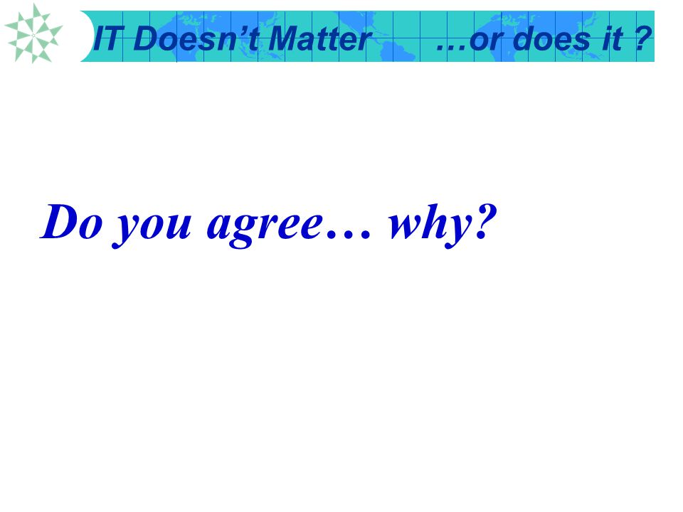 IT Doesn't Matter…or does it ? Do you agree… why?