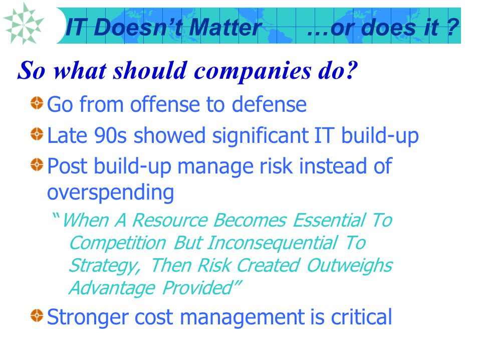 IT Doesn't Matter…or does it .So what should companies do.