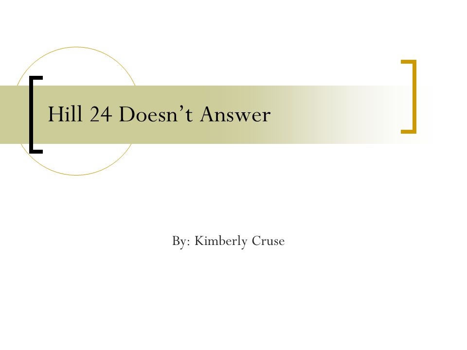 Hill 24 Doesn't Answer By: Kimberly Cruse