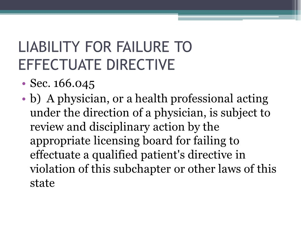 LIABILITY FOR FAILURE TO EFFECTUATE DIRECTIVE Sec.