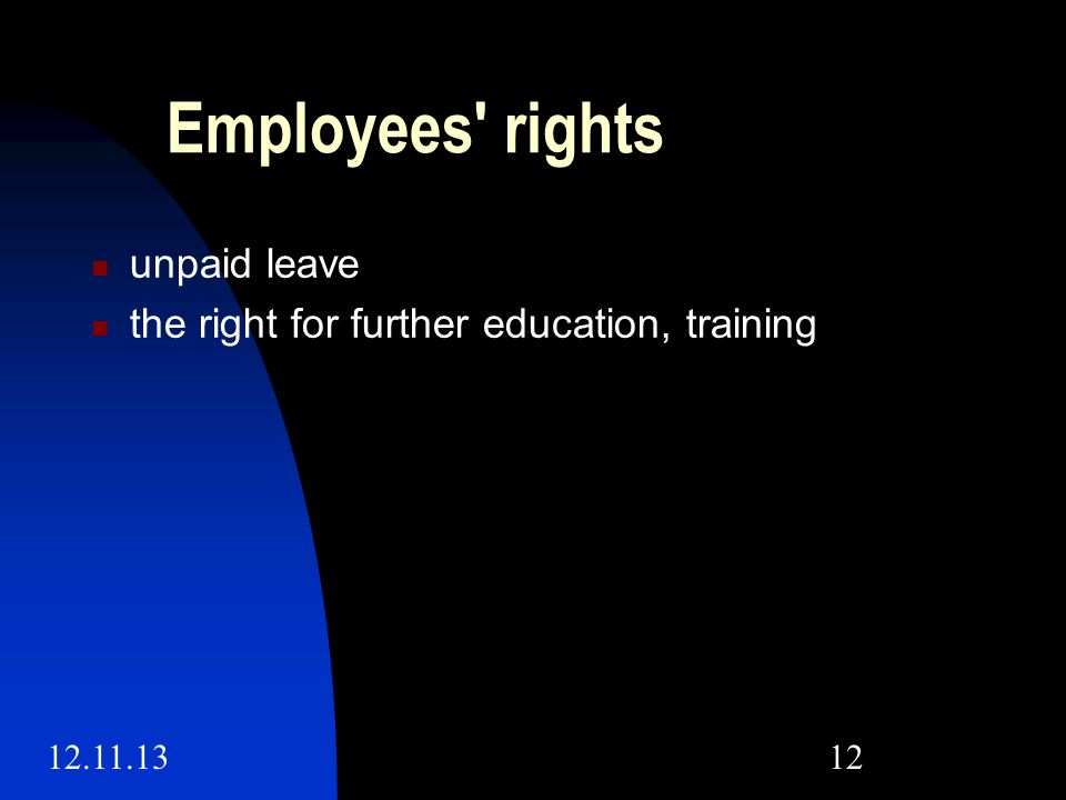 12.11.1312 Employees rights unpaid leave the right for further education, training