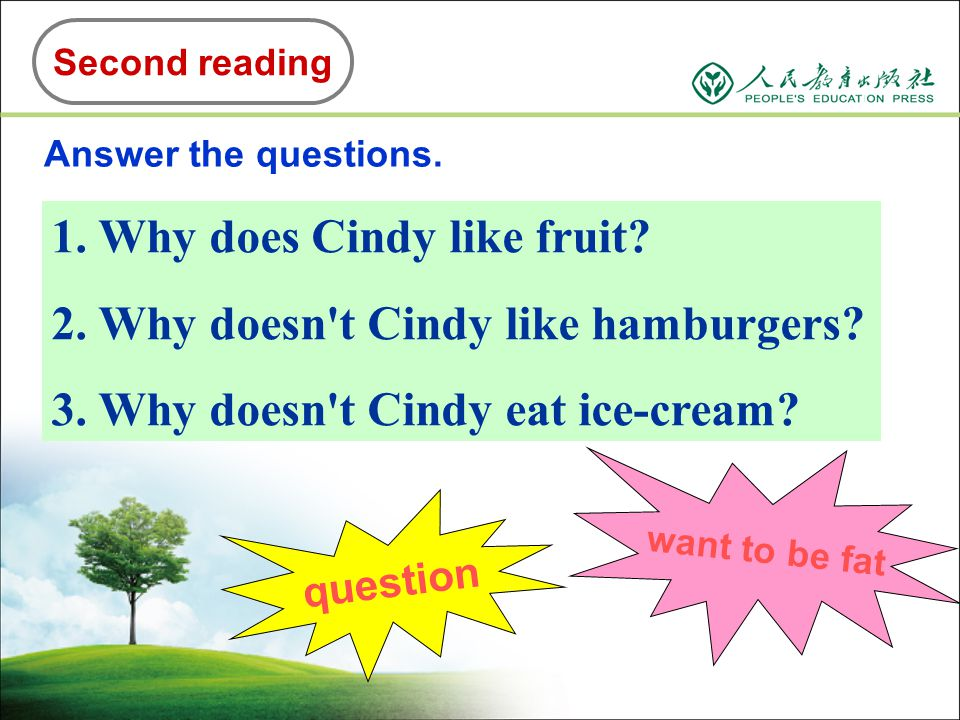Cindy likes...Cindy doesn't like... Second reading Fill in the chart with the food Cindy likes and doesn't like. fruit for breakfast (oranges and appl