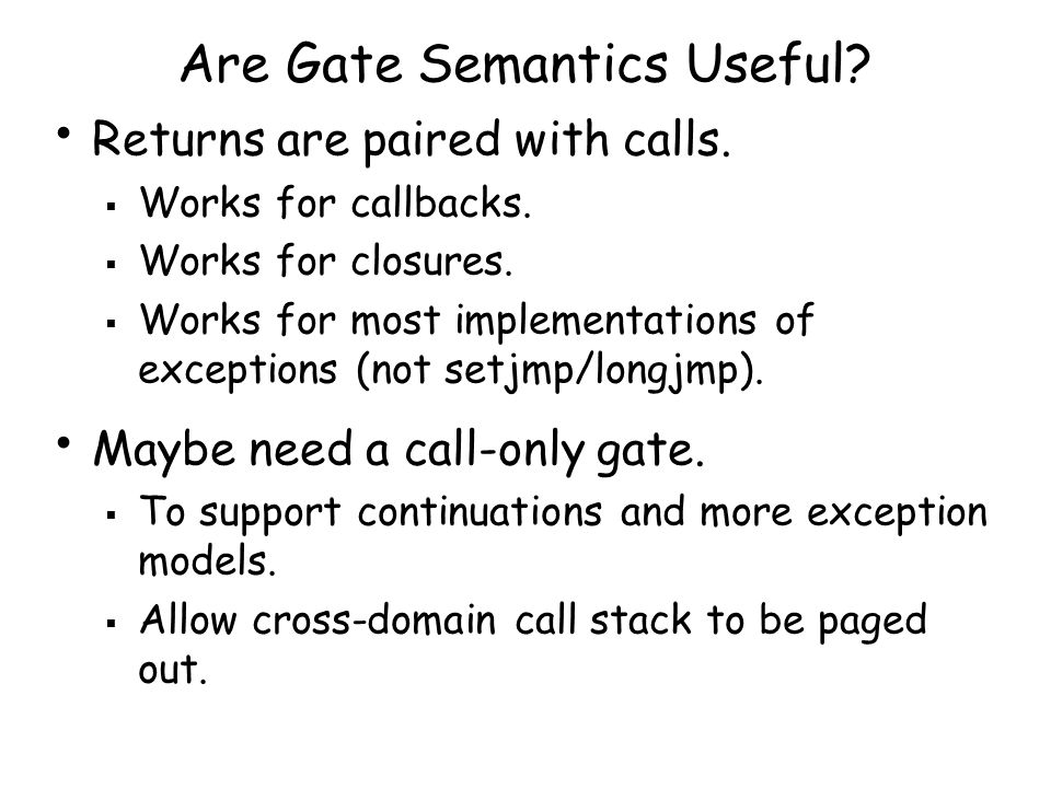 Are Gate Semantics Useful. Returns are paired with calls.