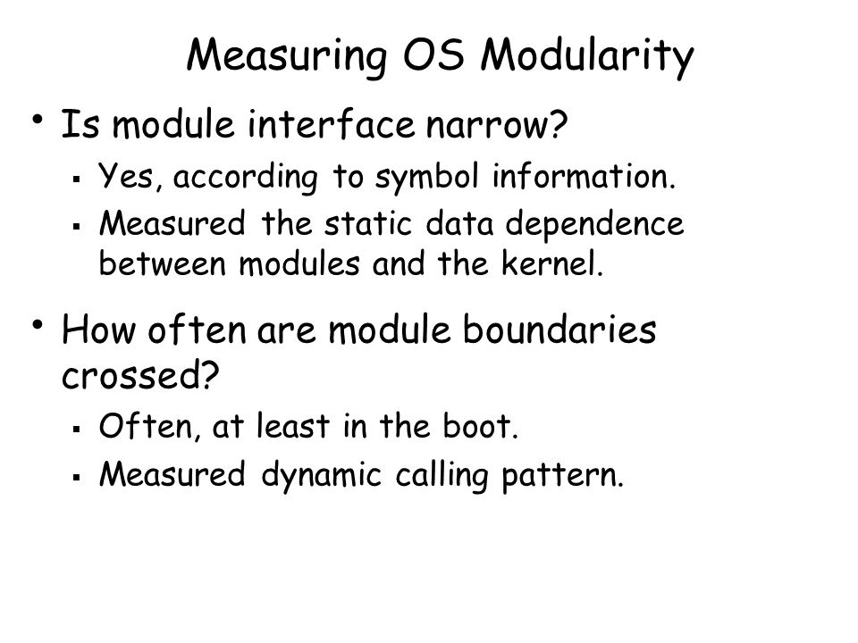 Measuring OS Modularity Is module interface narrow.
