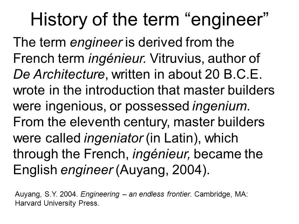 History of the term engineer The term engineer is derived from the French term ingénieur.