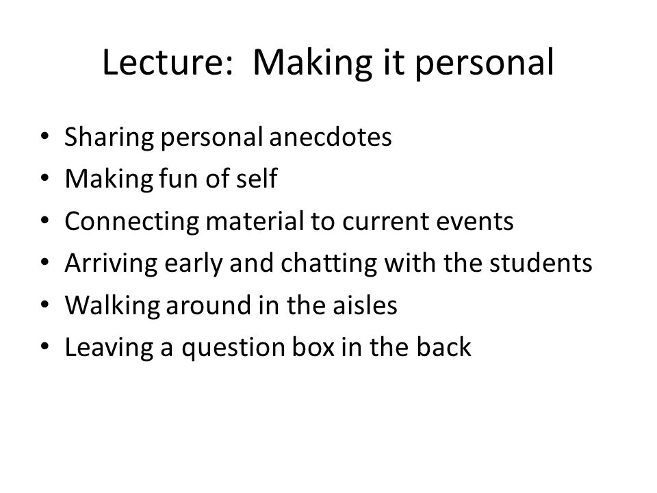 The Lecture: Student Engagement Anonymous participation isn't possible in my class Sometimes up to 1/3 of the class doesn't show up Lecture halls are loud, unruly, students are chewing gum and popping bubbles Students put more effort into challenging grades than preparing for the course