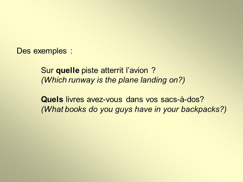 Des exemples : Sur quelle piste atterrit l'avion .