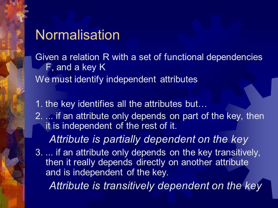 Boyce-Codd Normal Form A relation scheme R is in BCNF if, for all functional dependencies that hold on R of the form X  Y where R  X and R  Y at least one of the following holds  X  Y is trivial  X is a candidate key for the scheme R i.e.