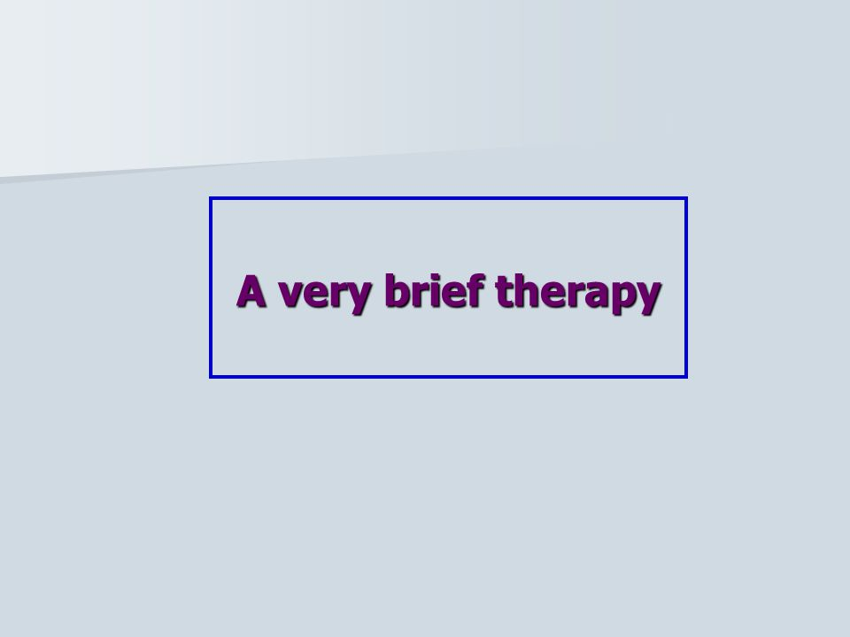 A very brief therapy