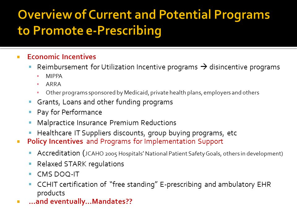 Overview of Current and Potential Programs to Promote e-Prescribing  Economic Incentives  Reimbursement for Utilization Incentive programs  disince