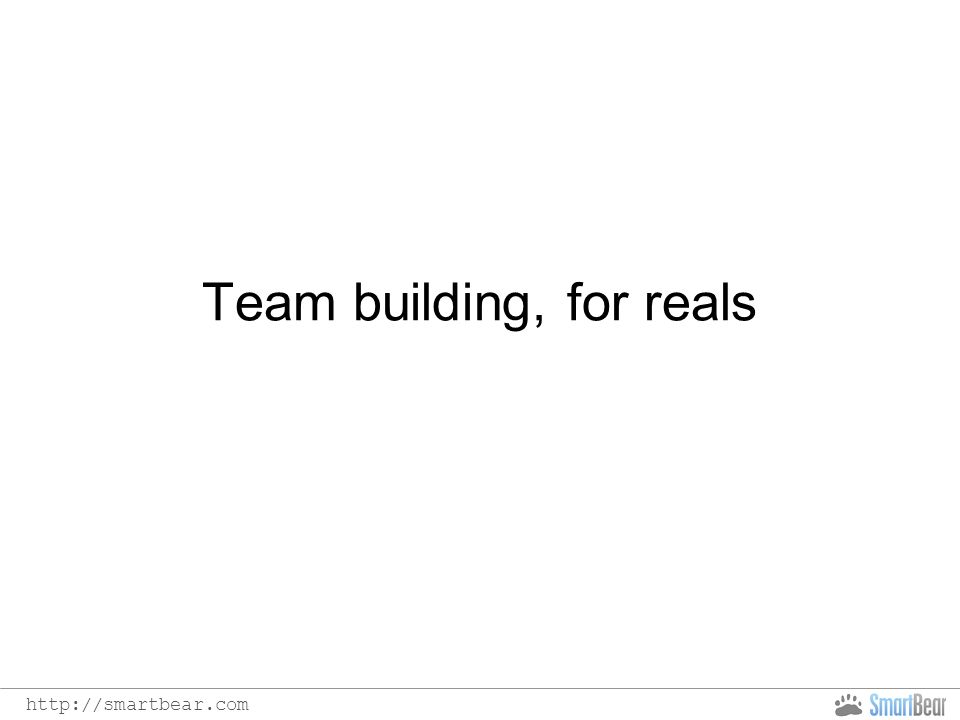 Team building, for reals