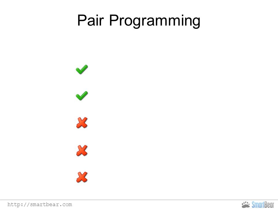 http://smartbear.com Pair Programming No tools or workflow Deep thought Big time commitment No info Too close