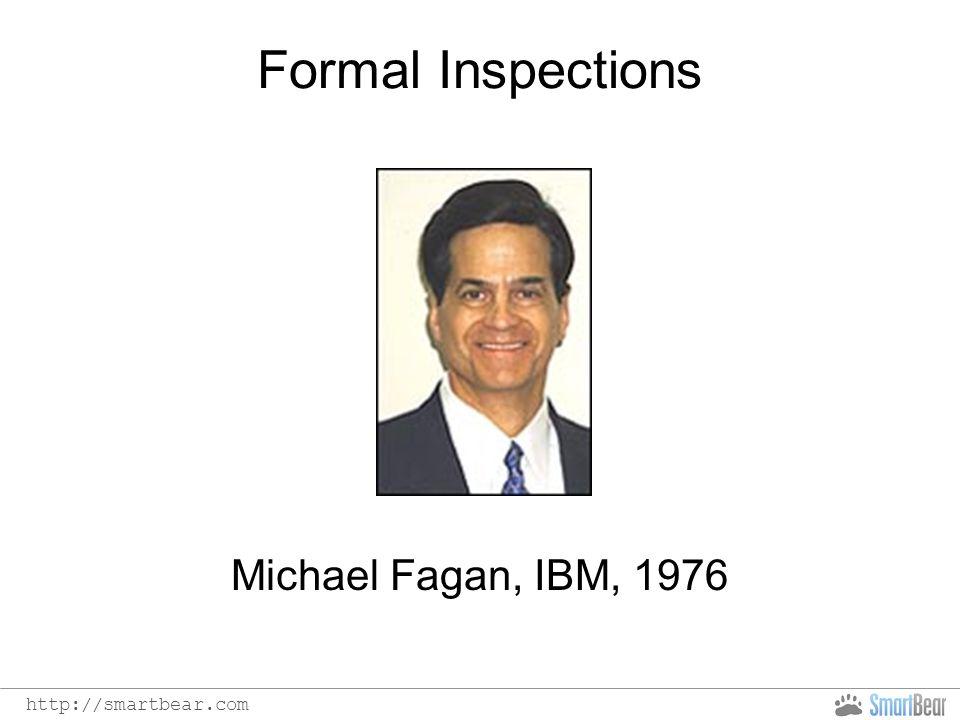http://smartbear.com Formal Inspections Michael Fagan, IBM, 1976