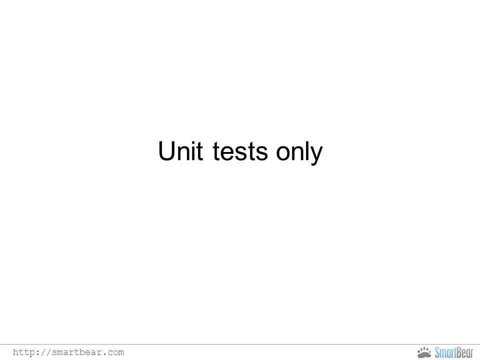http://smartbear.com Unit tests only
