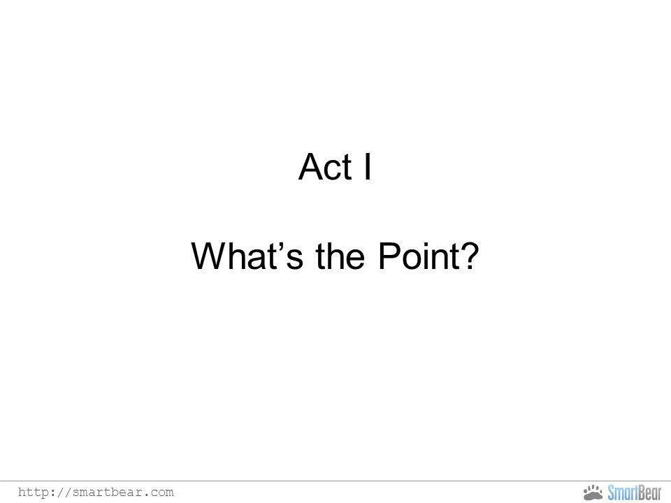Act I What's the Point?