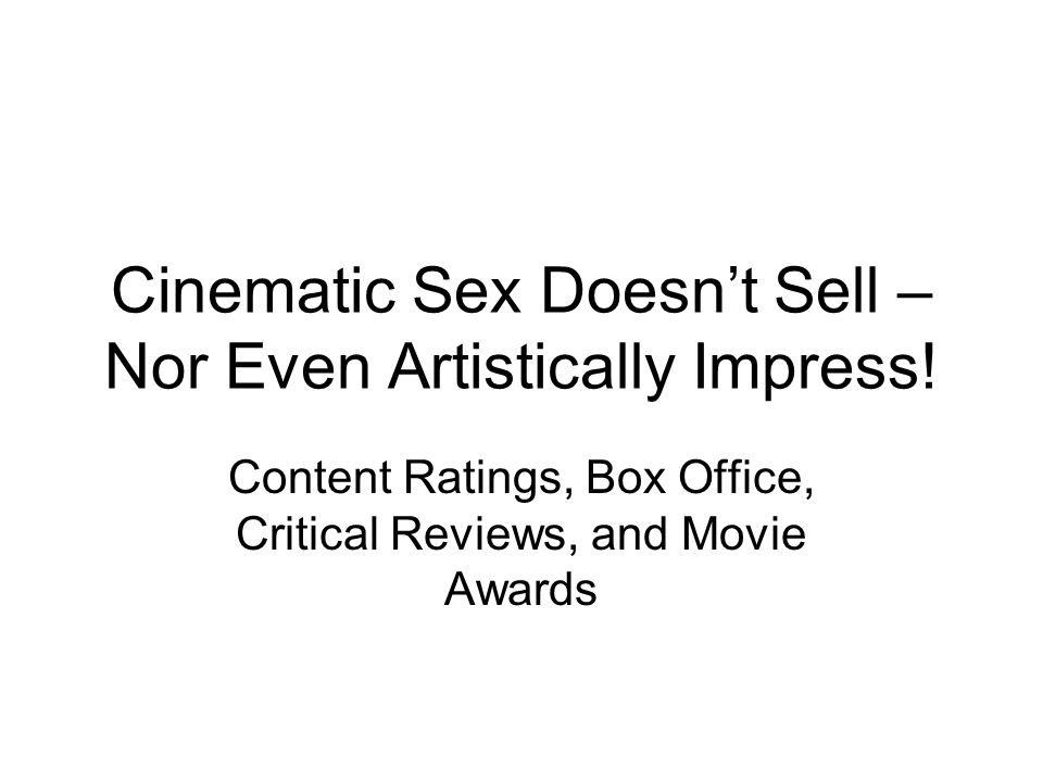 Cinematic Sex Doesn't Sell – Nor Even Artistically Impress.