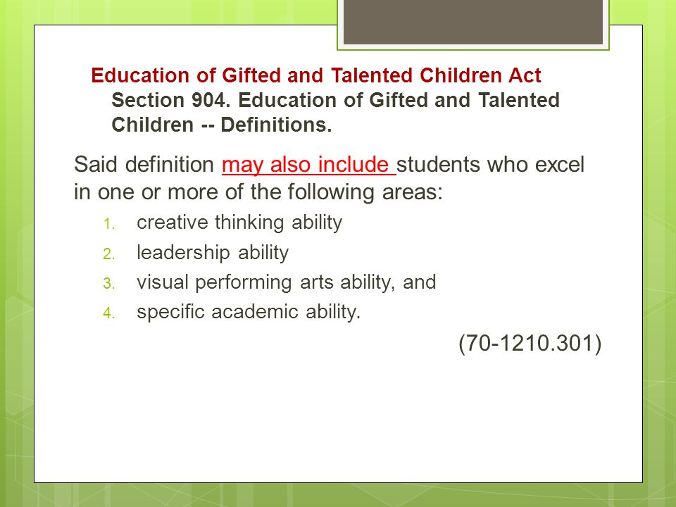 Education of Gifted and Talented Children Act Section 904.