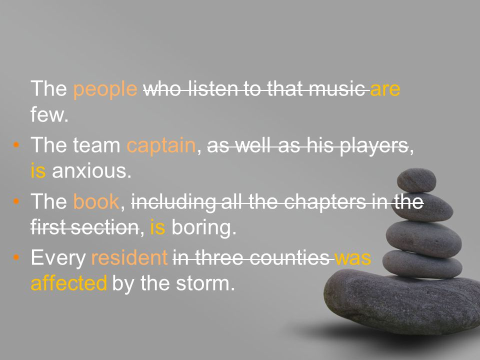 The people who listen to that music are few. The team captain, as well as his players, is anxious.