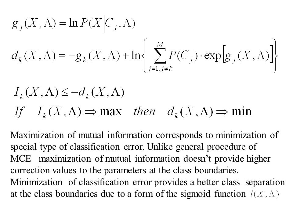 Maximization of mutual information corresponds to minimization of special type of classification error.