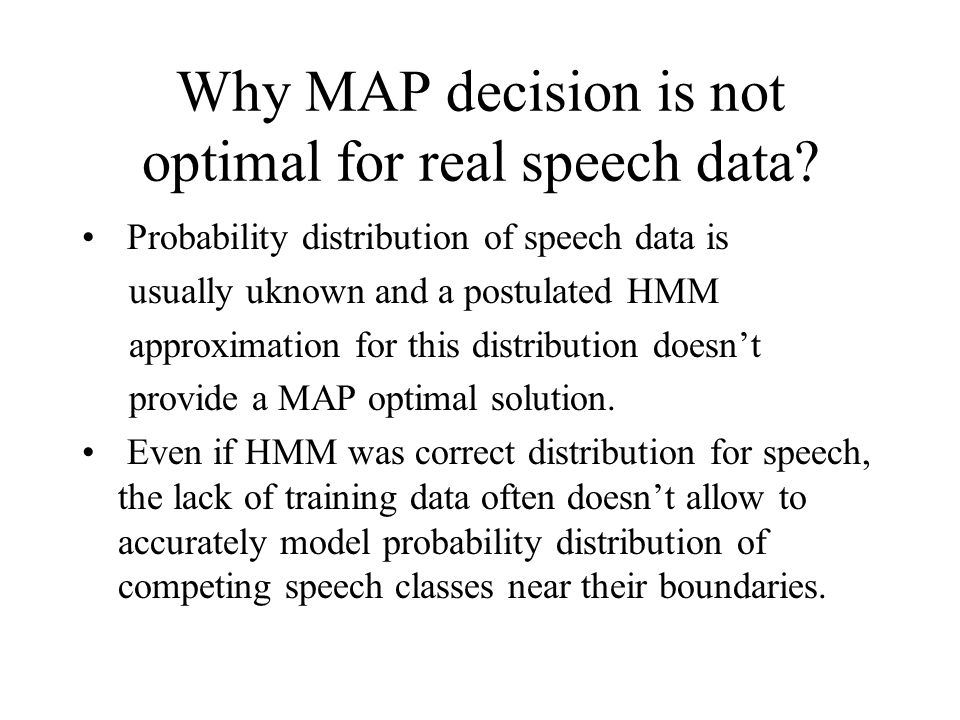 Why MAP decision is not optimal for real speech data.