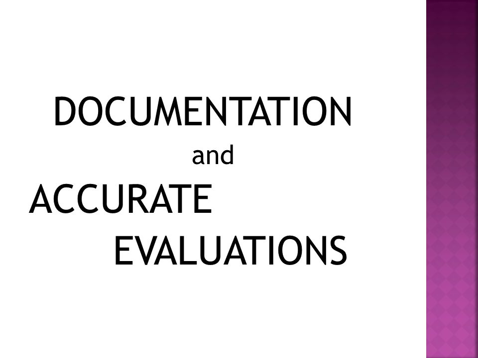 DOCUMENTATION and ACCURATE EVALUATIONS