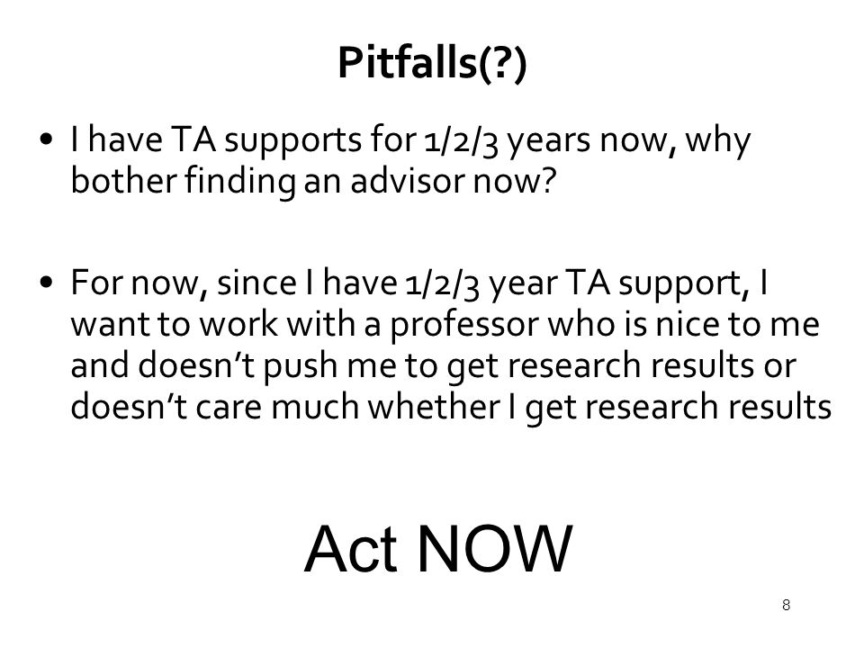 8 Pitfalls( ) I have TA supports for 1/2/3 years now, why bother finding an advisor now.