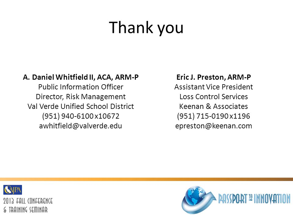 Thank you A. Daniel Whitfield II, ACA, ARM-P Public Information Officer Director, Risk Management Val Verde Unified School District (951) 940-6100 x10