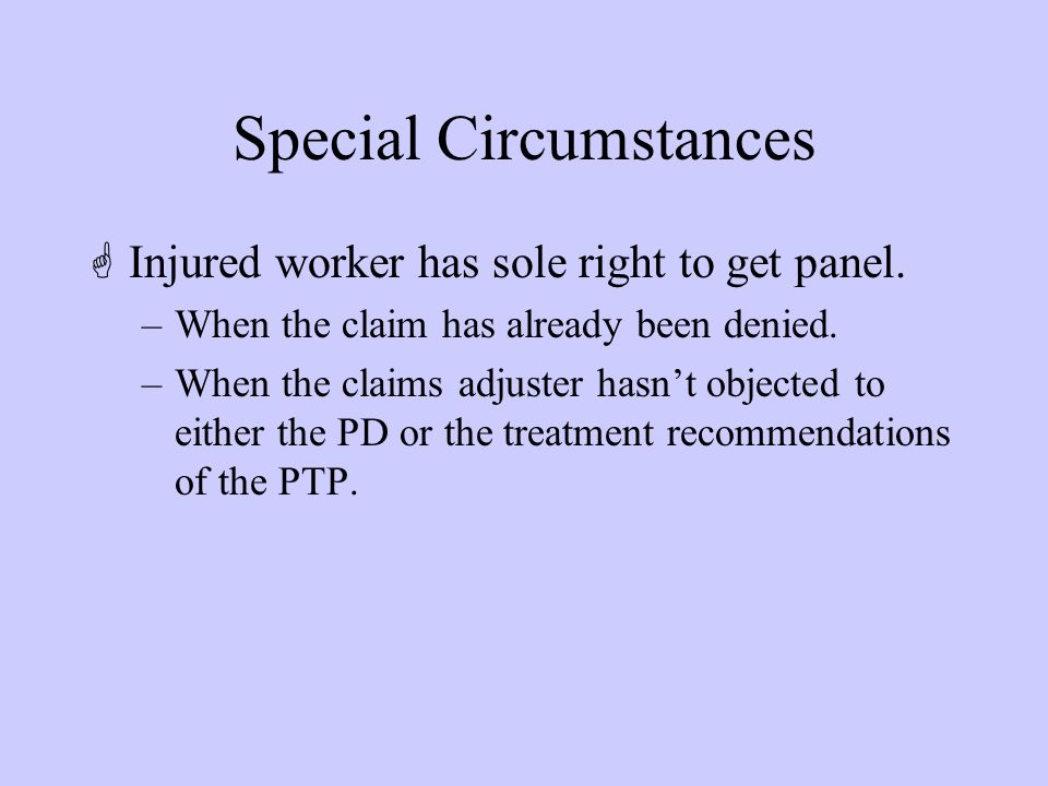 Special Circumstances GInjured worker has sole right to get panel.